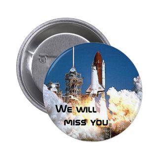 Button - We will miss the Space Shuttle 2