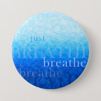 "Button with message ""breathe """