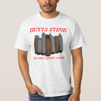 Butts stink. T-Shirt