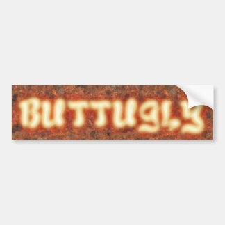 Buttugly Hot! Bumper Sticker