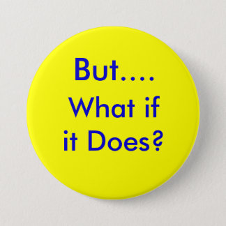 ButWhatifitDoes.info 3 Inch Round Button