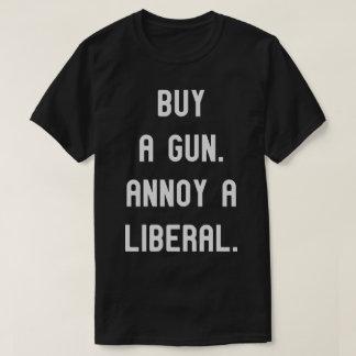 Buy a gun. Annoy a Liberal. Funny Political Tee