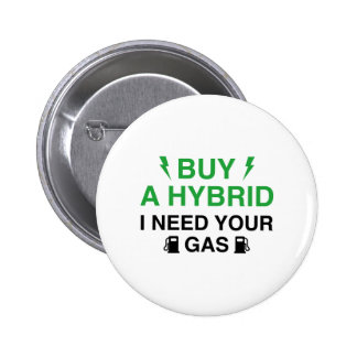 Buy A Hybrid I Need Your Gas 2 Inch Round Button