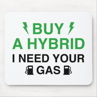 Buy A Hybrid I Need Your Gas Mouse Pad