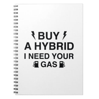 Buy A Hybrid I Need Your Gas Spiral Notebook
