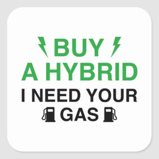 Buy A Hybrid I Need Your Gas Square Sticker