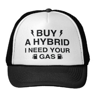 Buy A Hybrid I Need Your Gas Trucker Hat