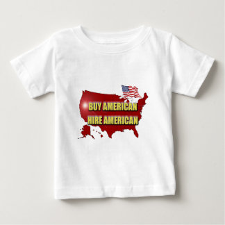 Buy America - Hire America Baby T-Shirt