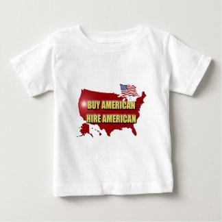 Buy America!  Hire America! Baby T-Shirt