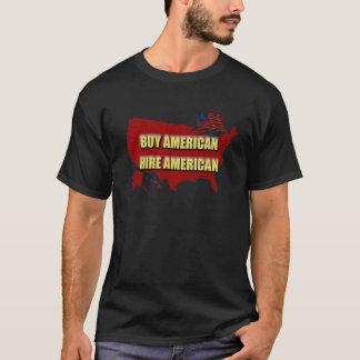 Buy America!  Hire America! T-Shirt