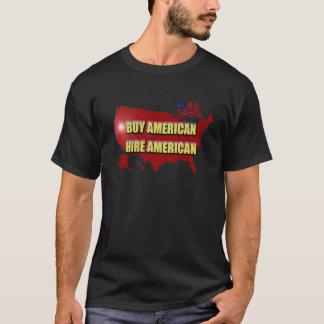 Buy America - Hire America T-Shirt