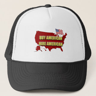 Buy America!  Hire America! Trucker Hat