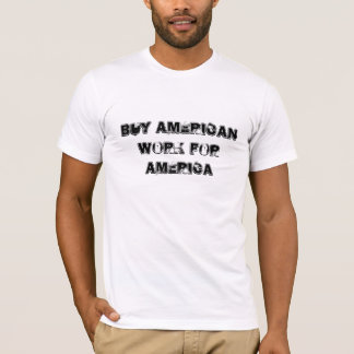 Buy AmericanWork for America T-Shirt