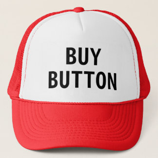 """""""Buy Button"""" Trucker Hat"""