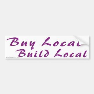 Buy Local Build Local Bumper Sticker