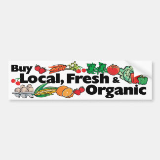 Buy Local, Fresh & Organic Bumper Sticker