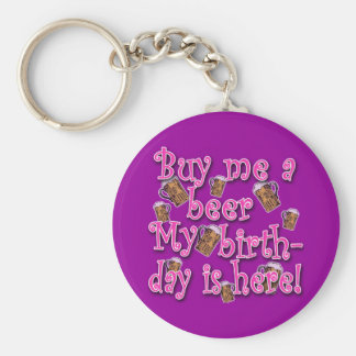Buy Me a Beer My Birlthday is Here Pink Text Keychains