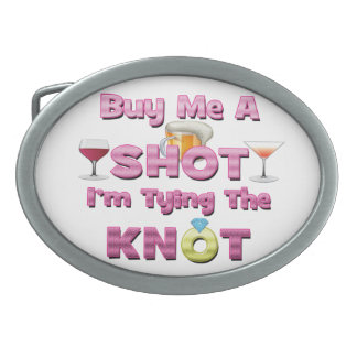 buy me a shot i m tying the knot sayings quotes oval belt buckle