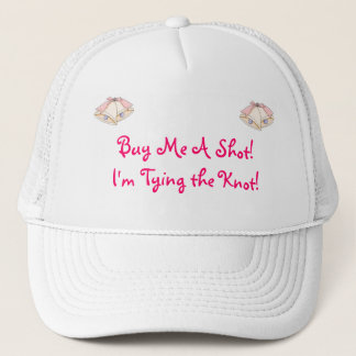 Buy me a shot! I'm tying the knot! funny hat