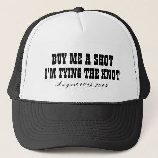 Buy me a shot i'm tying the knot hat for groom