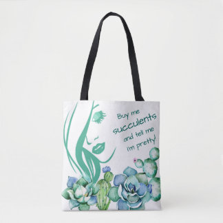 Buy Me Succulents Tote Bag