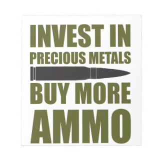 Buy more Ammo, invest in Metal Notepad