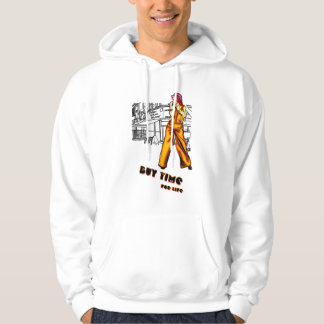 Buy time, for life hoodie