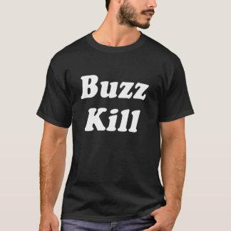 Buzz Kill Funny T-shirt