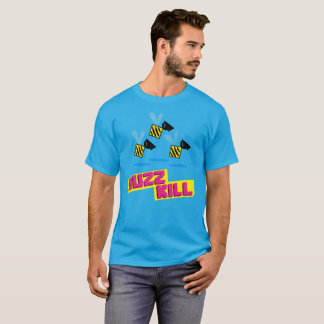 Buzz Kill T-Shirt
