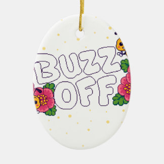 Buzz Off Ceramic Ornament