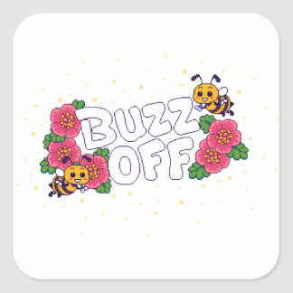 Buzz Off Square Sticker