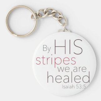 By HIS stripes we are healed. Keychain