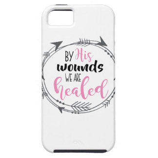 By His Wounds we are Healed iPhone 5 Case