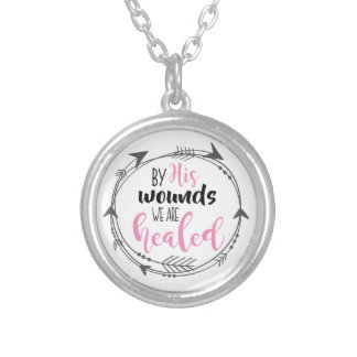 By His Wounds we are Healed Silver Plated Necklace