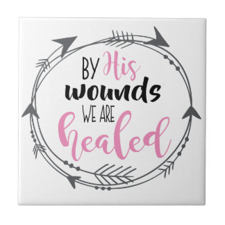 By His Wounds we are Healed Tile