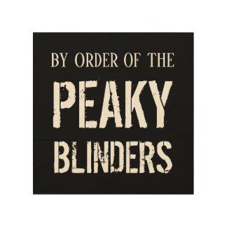 By Order of the Peaky Blinders Wood Wall Art