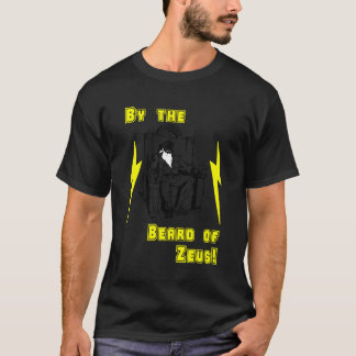 By the Beard of Zeus! T-Shirt