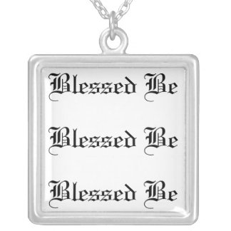 By the law of three, Blessed be Silver Plated Necklace