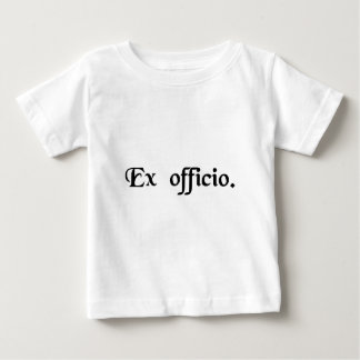 By virtue of his office. tshirts
