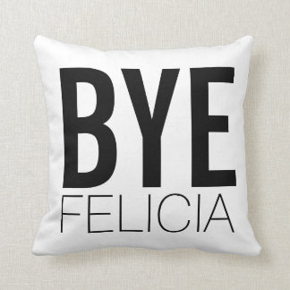 Bye Felicia Black and White Extra Bold Throw Pillow