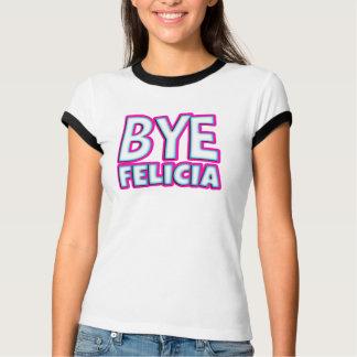 Bye Felicia Funny women's shirt