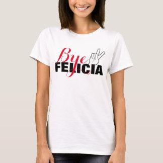 Bye Felicia, Peace T-Shirt