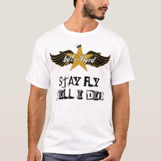 """byG Byrd """"STAY FLY TILL I DIE"""" T-Shirt for men"""
