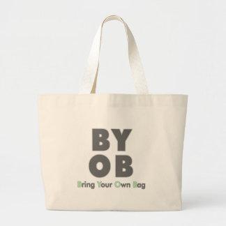 BYOB - Bring Your Own Bag! Large Tote Bag