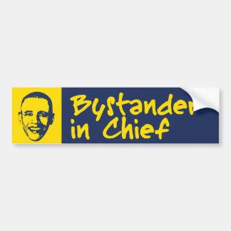 Bystander in Chief Car Bumper Sticker