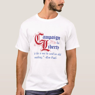 C4L with Ron Paul Quote. T-Shirt