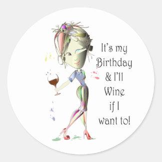 C est mon anniversaire et je Wine si je veux à Adhésif Rond