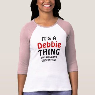 C est une chose de Debbie que vous ne comprendriez