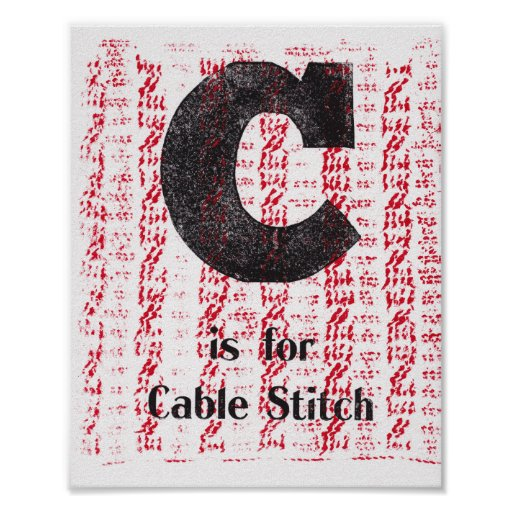 C is for Cable Stitch Poster