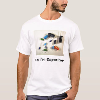C is for Capacitor T-Shirt